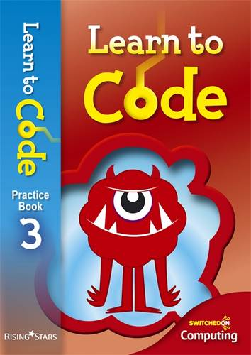 Learn to Code Pupil Book 3 - Claire Lotriet - 9781783393435