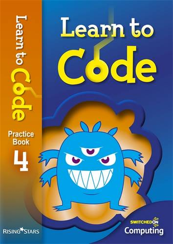 Learn to Code Pupil Book 4 - Claire Lotriet - 9781783393442