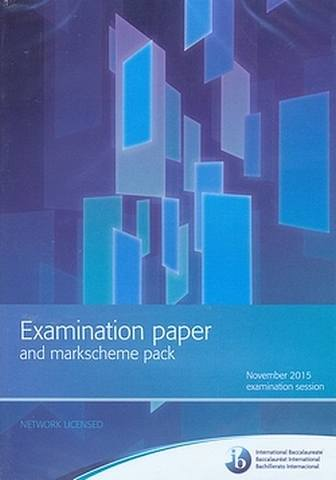 Examination Paper and Markscheme Pack: November 2015 Examination Session - IBO - 9781786385857