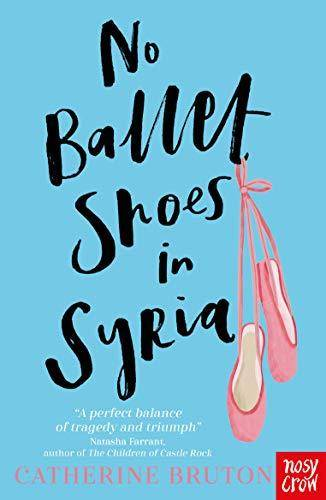 No Ballet Shoes in Syria - Catherine Bruton - 9781788004503