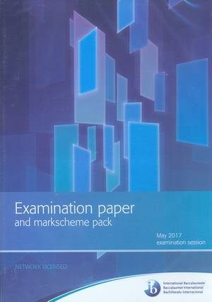 IB Examination paper and markscheme pack May 2017 CD ROM - IBO - 9781788320528