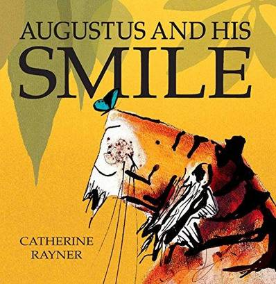 Augustus and His Smile - Catherine Rayner - 9781845062835