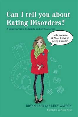 Can I tell you about Eating Disorders?: A Guide for Friends