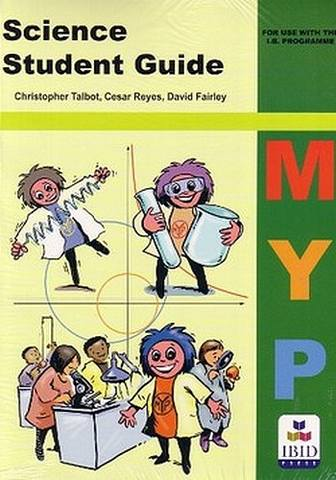 Science Student Guide (to internal assessment): MYP: 1st Edition - Christopher Talbot - 9781876659349