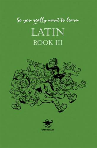 So You Really Want to Learn Latin Book III - N. R. R. Oulton - 9781902984025