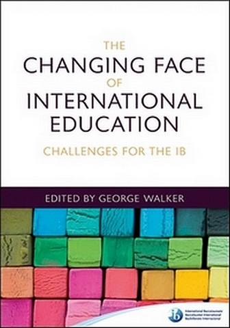 The Changing Face of International Education: Challenges for the IB - George Walker - 9781906345419