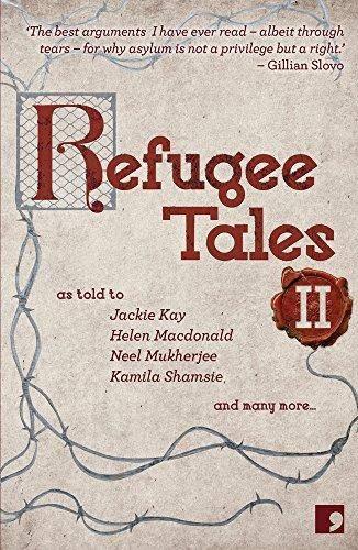 Refugee Tales: Volume II - Jackie Kay - 9781910974308