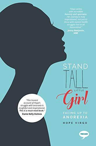 Stand Tall Little Girl: Facing Up To Anorexia: 2017 - Hope Virgo - 9781911246152