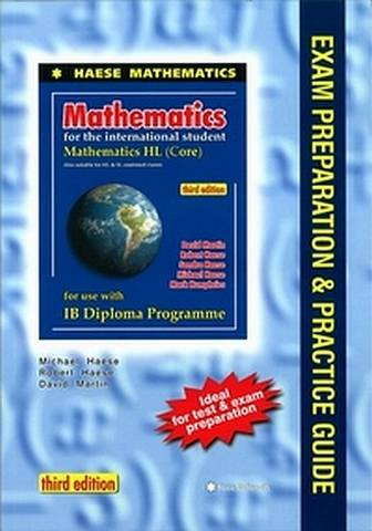 Mathematics for the International Student: Mathematics HL (Core) Exam Preparation & Practice Guide 3rd Edition - Michael Haese - 9781921972133