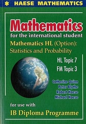 Mathematics for the International Student: Mathematics HL (Option:) Statistics and Probability - Michael Haese - 9781921972317