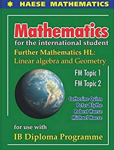 Mathematics for the International Student: Further Mathematics HL: Linear Algebra and Geometry