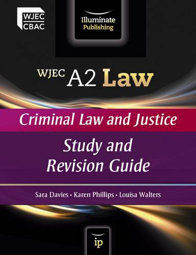 WJEC A2 Law - Criminal Law and Justice: Study and Revision Guide - Sara Davies - 9780956840134