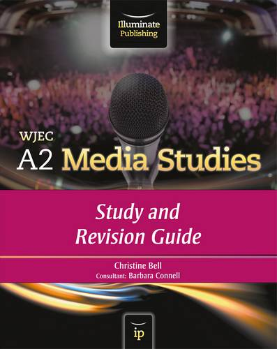 WJEC A2 Media Studies: Study and Revision Guide - Christine Bell - 9781908682017