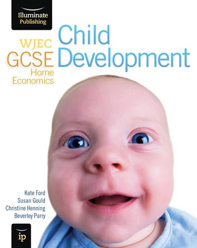 WJEC GCSE Home Economics - Child Development Student Book - Kate Ford - 9781908682154