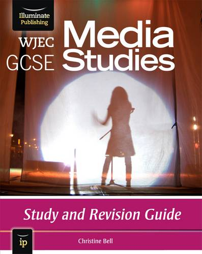 WJEC GCSE Media Studies: Study and Revision Guide - Christine Bell - 9781908682215