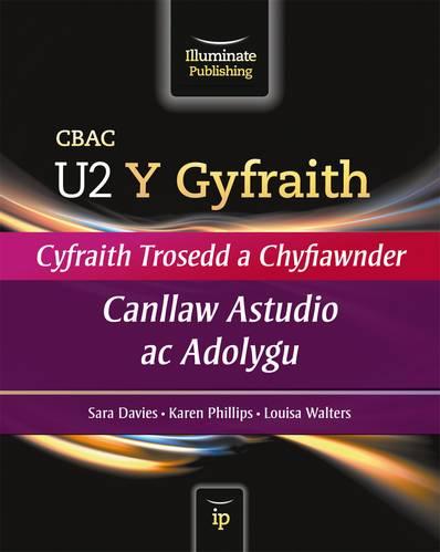 CBAC U2 Y Gyfraith Canllaw Astudio ac Adolygu (WJEC A2 Law Study & Revision Guide Welsh-language edition) - Sara Davies - 9781908682338
