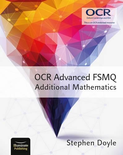 OCR Advanced FSMQ - Additional Mathematics - Stephen Doyle - 9781908682475