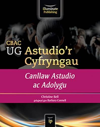 CBAC UG Astudio'r Cyfryngau Canllaw Astudio ac Adolygu (WJEC AS Media Studies Study & Revision Guide Welsh-language edition) - Christine Bell - 9781908682482