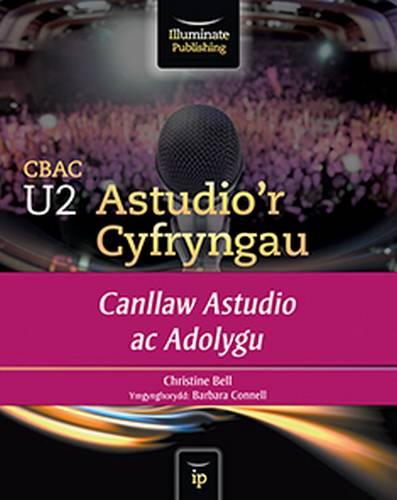 CBAC U2 Astudio'r Cyfryngau Canllaw Astudio ac Adolygu (WJEC A2 Media Studies Study & Revision Guide Welsh-language edition) - Christine Bell - 9781908682499