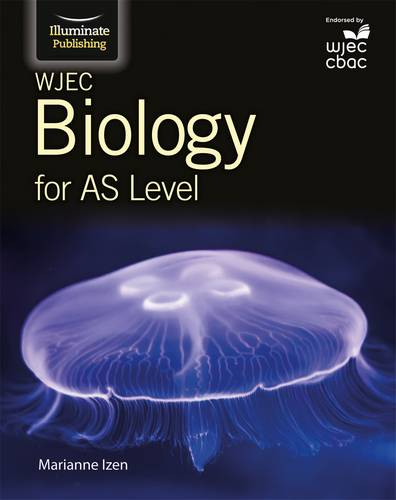 WJEC Biology for AS Student Book - Marianne Izen - 9781908682505