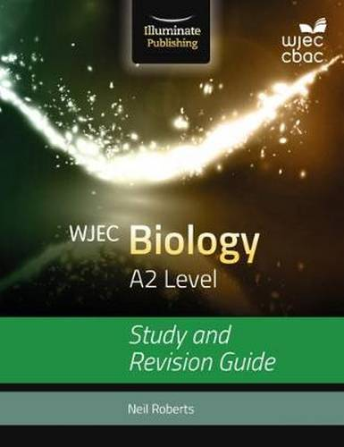 WJEC Biology for A2: Study and Revision Guide - Neil Roberts - 9781908682536
