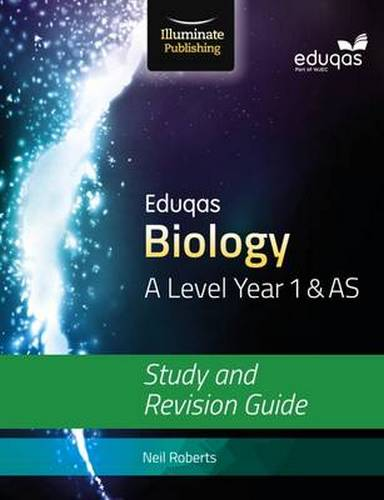 Eduqas Biology for A Level Year 1 & AS: Study and Revision Guide - Neil Roberts - 9781908682642