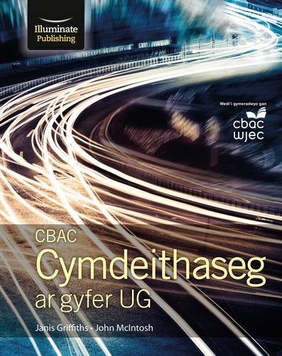 CBAC Cymdeithaseg ar gyfer UG (New WJEC Sociology for AS Student Book Welsh-language edition) - Janis Griffiths - 9781908682819