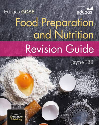 Eduqas GCSE Food Preparation and Nutrition: Revision Guide - Jayne Hill - 9781908682871