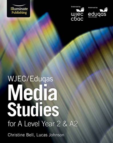 WJEC/Eduqas Media Studies for A Level Year 2 & A2 - Christine Bell - 9781911208112