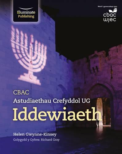 CBAC Astudiaethau Crefyddol UG - Iddewiaeth (WJEC Religious Studies for AS: Judaism Welsh-language edition) - Helen Gwynne-Kinsey - 9781911208310