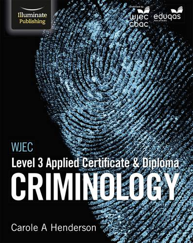 WJEC Level 3 Applied Certificate & Diploma Criminology - Carole A. Henderson - 9781911208433