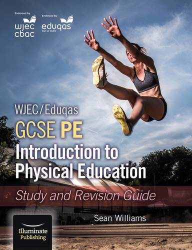 WJEC/Eduqas GCSE PE: Introduction to Physical Education: Study and Revision Guide - Sean Williams - 9781911208570
