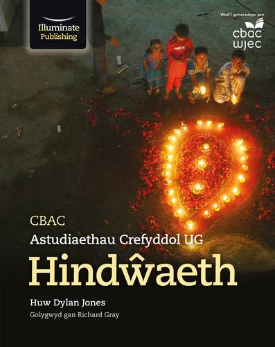 CBAC Astudiaethau Crefyddol UG - Hindwaeth (WJEC Religious Studies for AS: Hinduism Welsh-language edition) - Huw Dylan Jones - 9781911208631