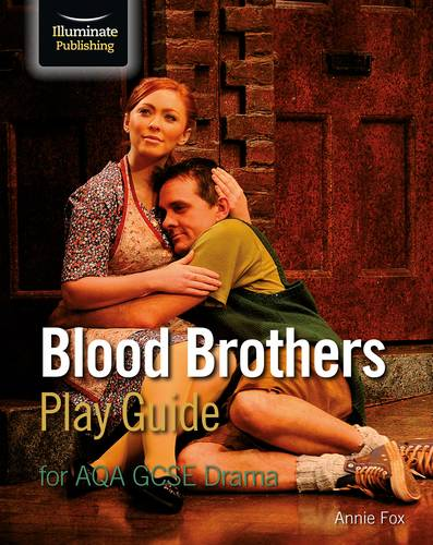 Blood Brothers Play Guide for AQA GCSE Drama - Annie Fox - 9781911208709