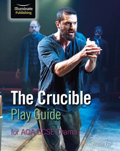 The Crucible Play Guide for AQA GCSE Drama - Annie Fox - 9781911208716