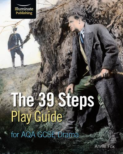 The 39 Steps Play Guide for AQA GCSE Drama - Annie Fox - 9781911208723