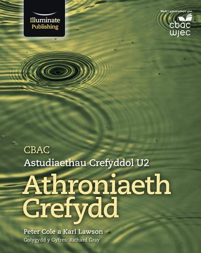 CBAC Astudiaethau Crefyddol U2 - Athronaieth Crefydd (WJEC/Eduqas Religious Studies for A Level Year 2 & A2: Philosophy of Religion Welsh-language edition) - Peter Cole - 9781911208761