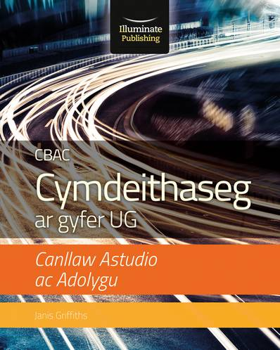 CBAC UG Cymdeithaseg Canllaw Astudio Ac Adolygu (WJEC/Eduqas Sociology for AS & Yr 1: Study & Revision Guide Welsh-language edition) - Janis Griffiths - 9781911208815