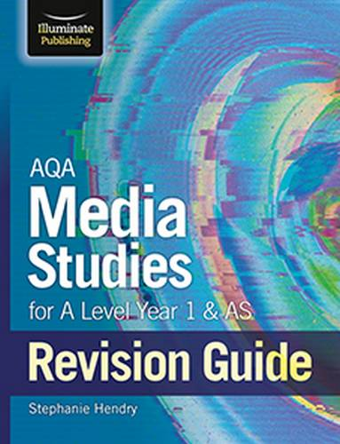 AQA Media Studies for A level Year 1 & AS Revision Guide - Stephanie Hendry - 9781911208860