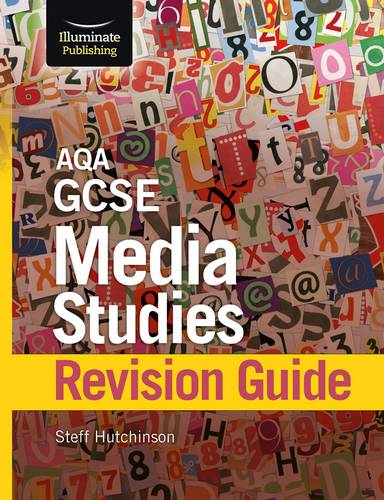 AQA GCSE Media Studies Revision Guide - Steff Hutchinson - 9781911208884