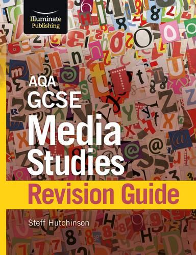 AQA GCSE Media Studies Revision Guide - Steff Hutchinson - 9781911208884