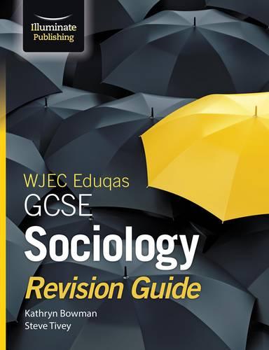 WJEC Eduqas GCSE Sociology Revision Guide - Kathryn Bowman - 9781911208907