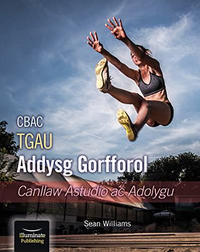 CBAC TGAU Addysg Gorfforol - Canllaw Astudio Ac Adolygu (WJEC/Eduqas GCSE PE Study & Revision Guide Welsh-language edition) - Sean Williams - 9781911208914