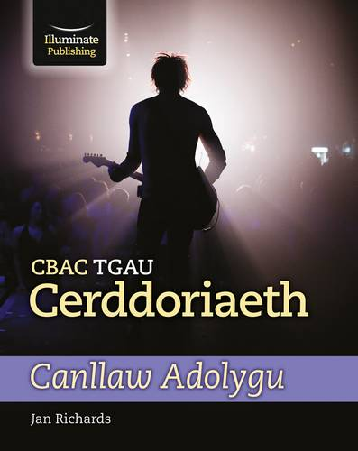 CBAC TGAU Cerddoriaeth - Canllaw Adolygu (WJEC/Eduqas GCSE Music Revision Guide Welsh-language edition) - Jan Richards - 9781911208945