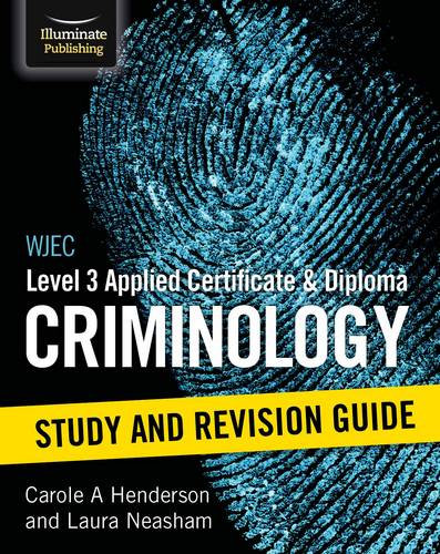 WJEC Level 3 Applied Certificate and Diploma Criminology: Study and Revision Guide - Carole A Henderson - 9781911208969