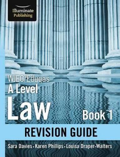 WJEC/Eduqas Law for A level Book 1 Revision Guide - Sara Davies - 9781912820108