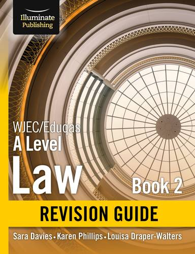 WJEC/Eduqas Law for A level Book 2 Revision Guide - Sara Davies - 9781912820115