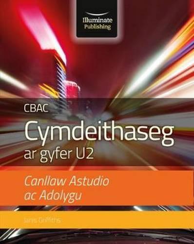 CBAC Cymdeithaseg ar gyfer U2: Canllaw Astudio ac Adolygu (WJEC A2 Sociology Study & Revision Guide Welsh-language edition) - Janis Griffiths - 9781912820122