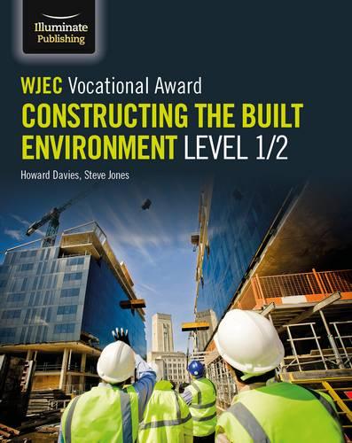 WJEC Vocational Award Constructing the Built Environment Level 1/2 - Howard Davies - 9781912820160