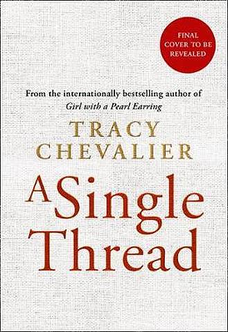 A Single Thread - Tracy Chevalier - 9780008153816